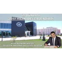 ATSO OUR PRESIDENT AHMET KOÇAŞ ASSESSED THE YEAR OF 2017